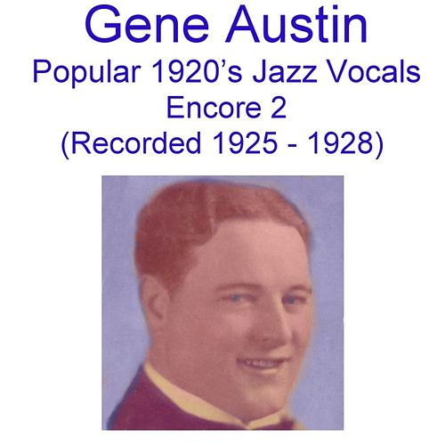 Popular 1920's Jazz Vocals (Encore 2) [Recorded 1925-1928] de Gene Austin