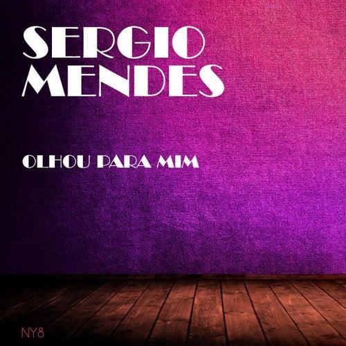 Olhou Para Mim by Sergio Mendes