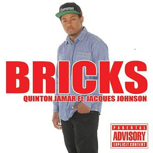 Bricks (feat. Jacques Johnson) by Quinton Jamar