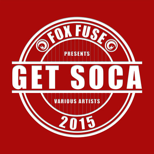 Get Soca 2015 de Various Artists