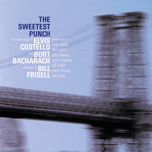 The Sweetest Punch - The New Songs of Elvis Costello & Burt Bacharach de Bill Frisell