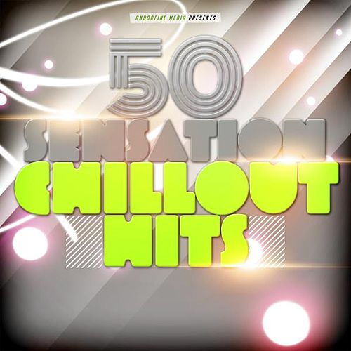50 Sensation Chillout Hits von Various Artists