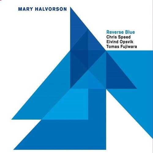 Reverse Blue (feat. Chris Speed, Eivind Opsvik & Tomas Fujiwara) by Mary Halvorson