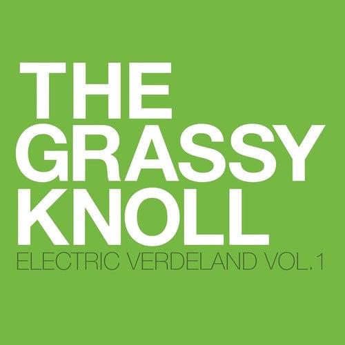 Electric Verdeland, Vol. 1 von The Grassy Knoll