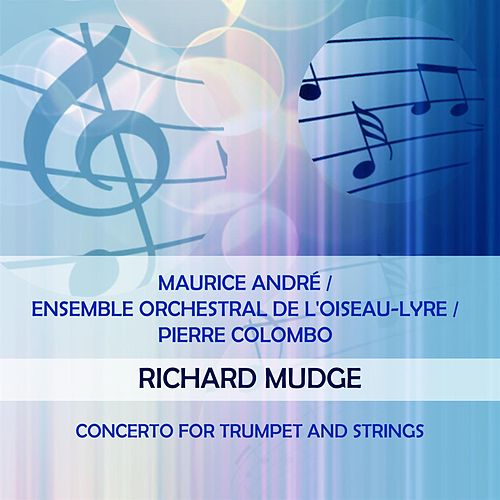 Maurice André / Ensemble Orchestral de l'Oiseau-Lyre / Pierre Colombo play: Richard Mudge: Concerto for Trumpet and Strings de Maurice André