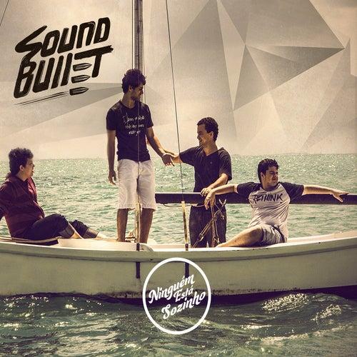 Ninguém Está Sozinho de Sound Bullet