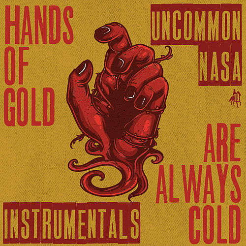 Hands of Gold Are Always Cold (Instrumentals) by Uncommon Nasa