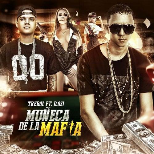 Muñecas De La Mafia (feat. D.Ozi) by Trebol