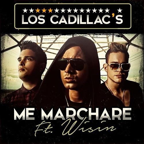 Me Marcharé (feat. Wisin) by Los Cadillac's