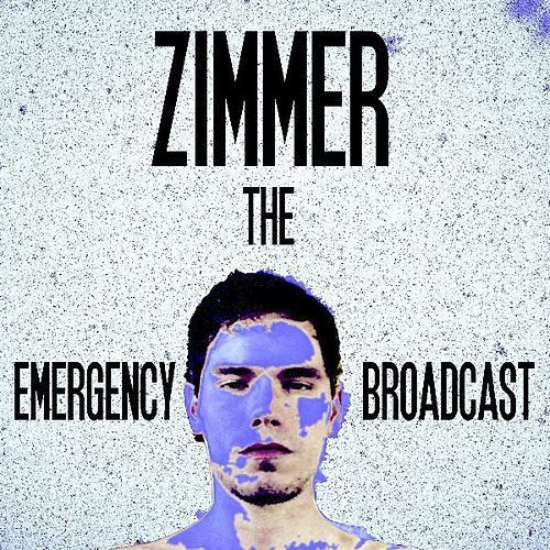 The Emergency Broadcast I by Zimmer & Pallace