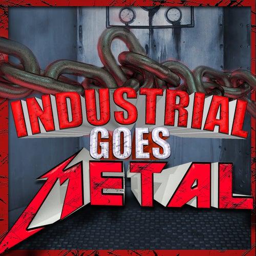 Industrial Goes Metal by Various Artists