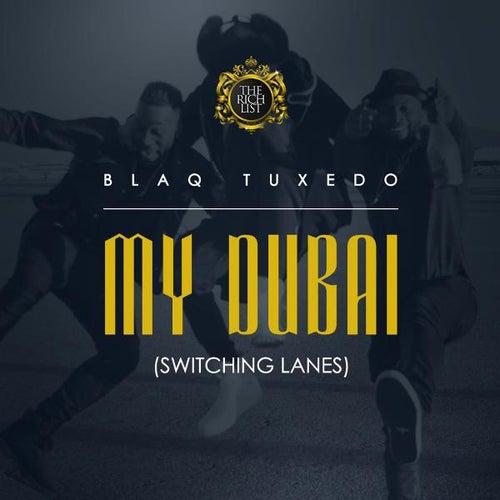 My Dubai (Switching Lanes) de Blaq Tuxedo