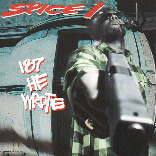 187 He Wrote by Spice 1