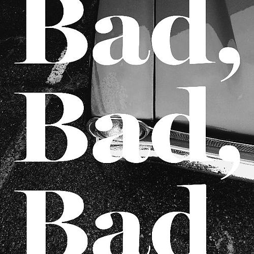 Bad, Bad, Bad by LANY