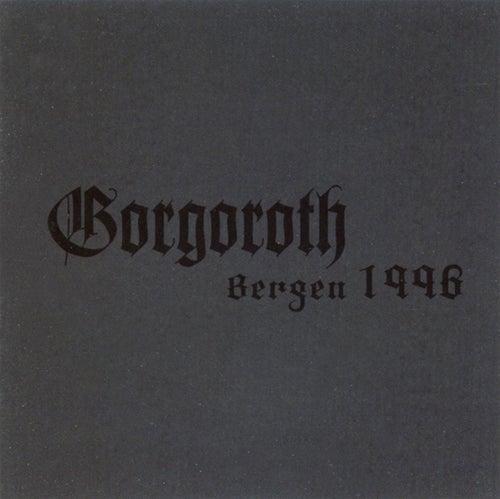 Live Bergen 1996 by Gorgoroth