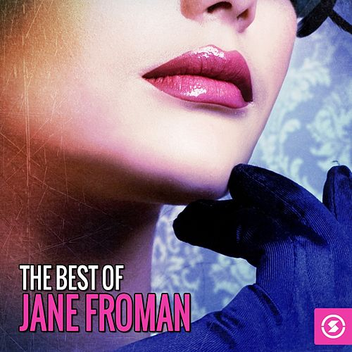 The Best of Jane Froman by Jane Froman