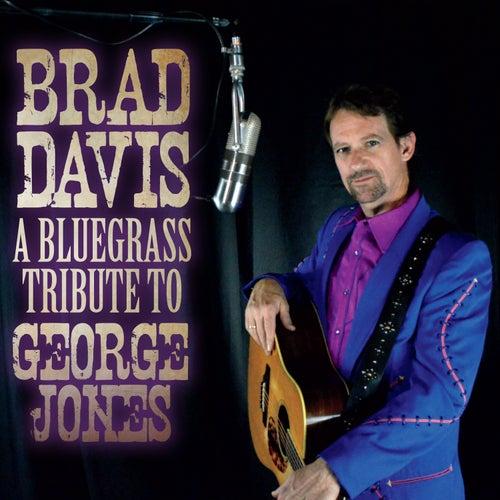 A Bluegrass Tribute to George Jones by Brad Davis