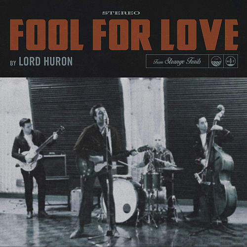 Fool for Love by Lord Huron