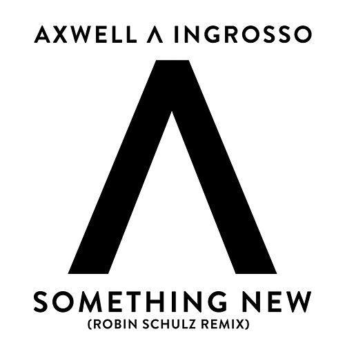 Something New (Robin Schulz Remix) de Axwell Ʌ Ingrosso