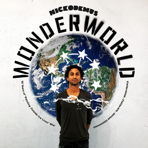 Wonder World: 10 Years of Painting Outside The Lines Mixtape von Nickodemus