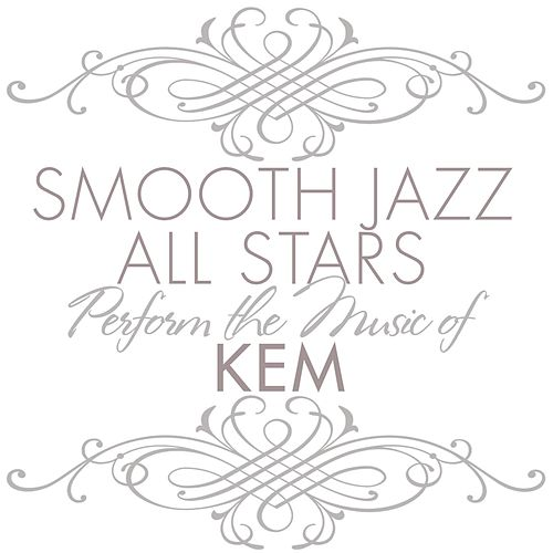 Smooth Jazz All Stars Perform the Music of Kem von Smooth Jazz Allstars