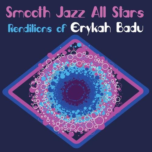 Smooth Jazz All Stars Renditions of Erykah Badu von Smooth Jazz Allstars