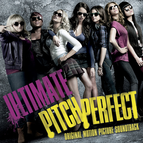 Ultimate Pitch Perfect (Original Motion Picture Soundtrack) by Various Artists