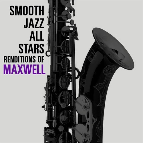 Smooth Jazz All Stars Renditions of Maxwell von Smooth Jazz Allstars