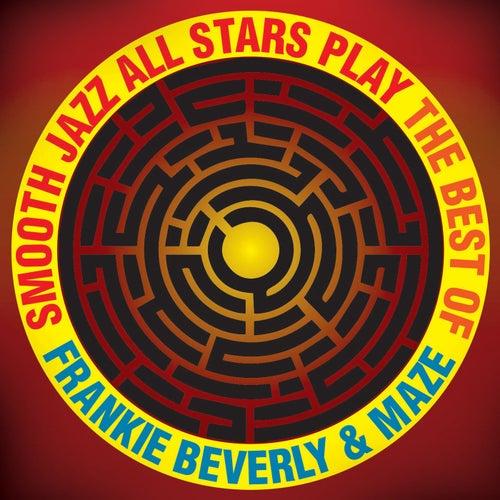 Smooth Jazz All Stars Play The Best of Frankie Beverly & Maze von Smooth Jazz Allstars