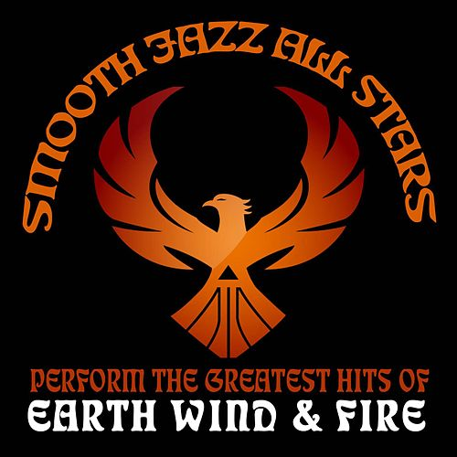 Smooth Jazz All Stars Perform the Greatest Hits of Earth Wind and Fire von Smooth Jazz Allstars