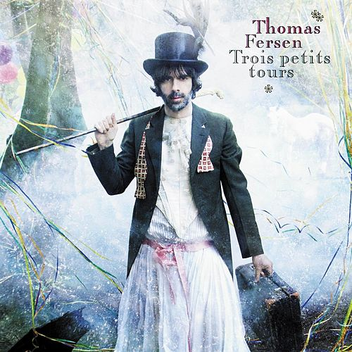 Trois Petits Tours von Thomas Fersen