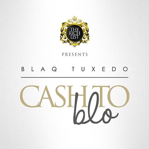 Cash to Blo de Blaq Tuxedo