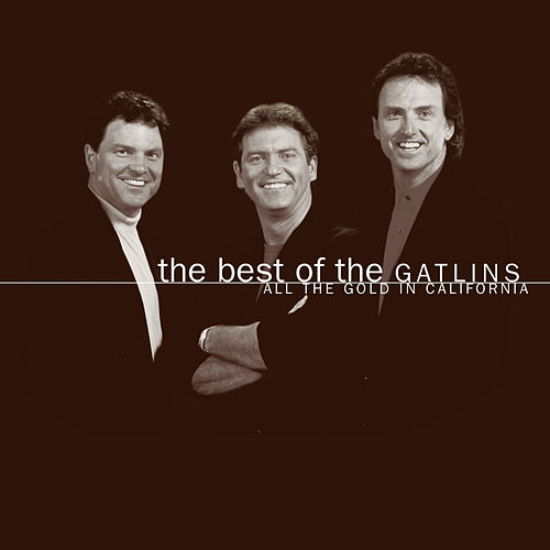 The Best Of The Gatlins: All The Gold In California de The Gatlin Brothers