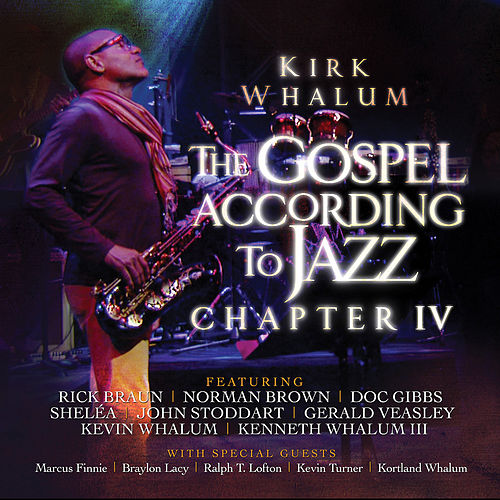The Gospel According to Jazz, Chapter IV de Kirk Whalum