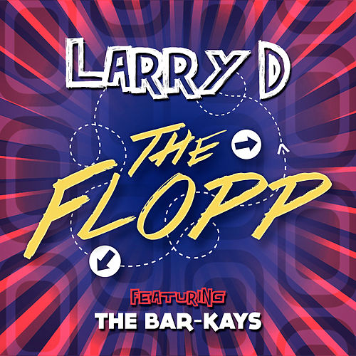 The Flopp (feat. The Bar-Kays) - Single by Larry D