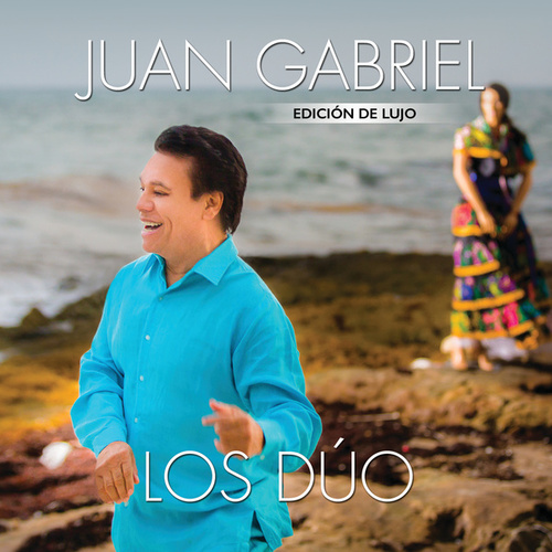 Los Dúo (Deluxe) by Juan Gabriel