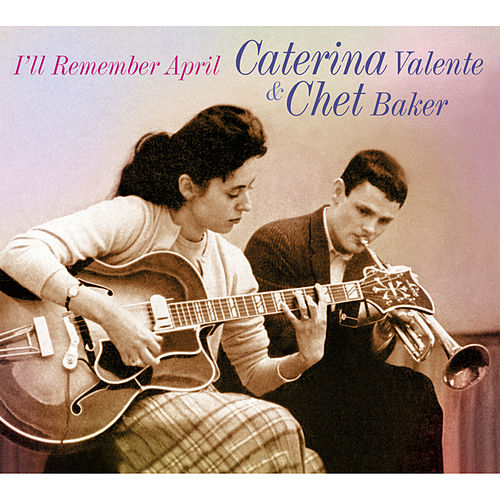 Caterina Valente & Chet Baker. I'll Remember April de Chet Baker