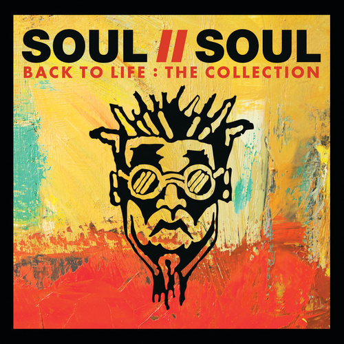 Back To Life: The Collection von Soul II Soul