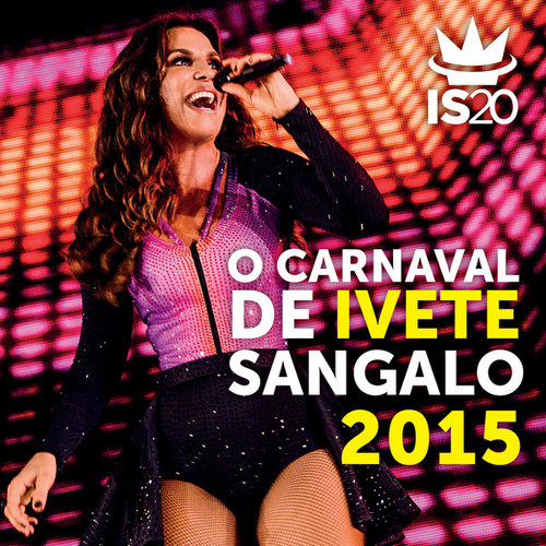 O Carnaval De Ivete Sangalo 2015 de Ivete Sangalo