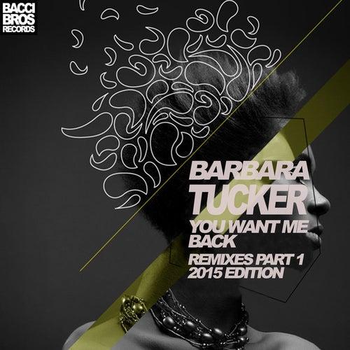 You Want Me Back (Remixes Part One 2015 Edition) de Barbara Tucker