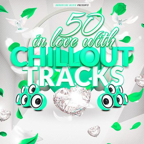50 in Love With Chillout Tracks von Various Artists