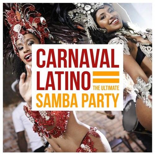 Carnaval Latino - The Ultimate Samba Party de Various Artists