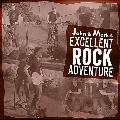 John and Mark's Excellent Rock Adventure by John Adams