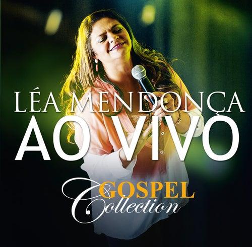 Gospel Collection Ao Vivo - Léa Mendonça de Léa Mendonça