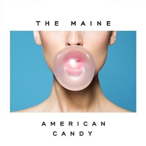 American Candy von The Maine