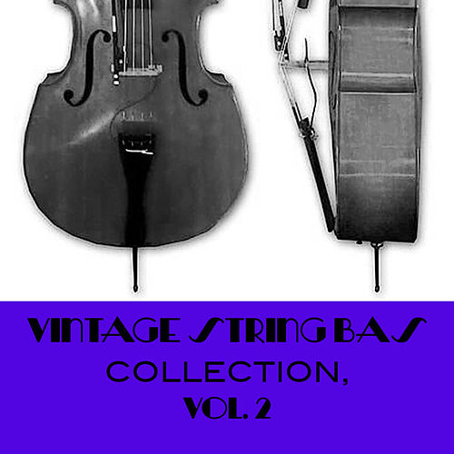 Vintage String Bass Collection, Vol. 2 de Various Artists