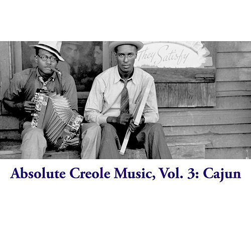 Absolute Creole Music, Vol. 3: Cajun de Various Artists