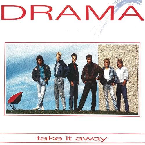 Take It Away de Drama