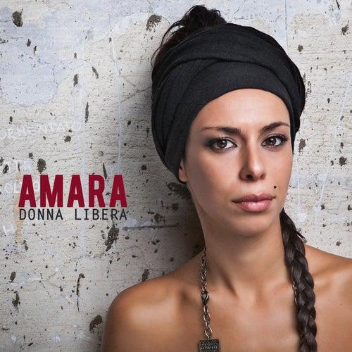 Donna libera (Contiene Credo, Festival di Sanremo 2015) di Amara