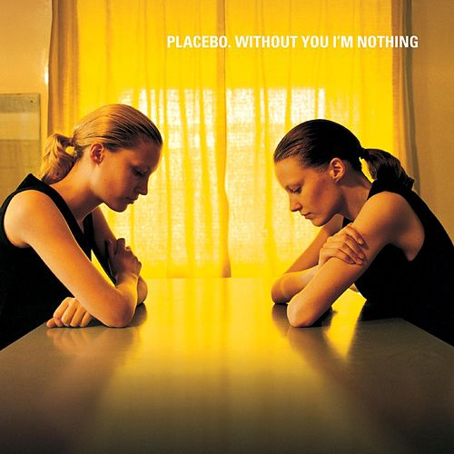 Without You I'm Nothing von Placebo